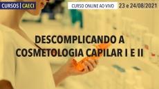 Descomplicando a Cosmetologia - I e II (2021)