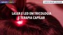 Laser e LED em Tricologia e Terapia Capilar