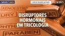 Disruptores Hormonais em Tricologia